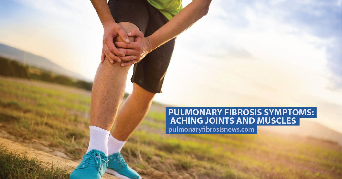 PF Symptoms: Aching Joints and Muscles - Pulmonary Fibrosis News Forums