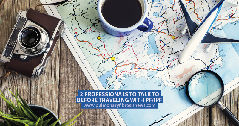 3 Professionals to Talk to Before Traveling With PF/IPF